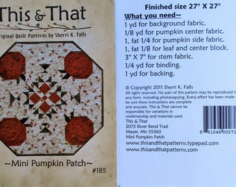 "This & That Quilt Pattern ~ ""Mini Pumpkin Patch"" #185"