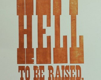 Letterpress Poster - Brown - If There is Hell to Be Raised, Then I Am to Raise It
