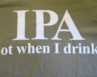 "T-Shirts ""IPA lot when I drink"" Beer Jokes- in Sand"