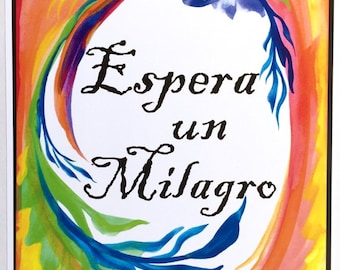 Espera un Milagro SPANISH Espanol EXPECT a MIRACLE Inspirational Classroom Quote Motivational Recovery Heartful Art by Raphaella Vaisseau