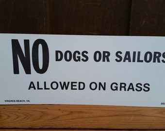 Vintage No Dogs or Sailors on the Grass 1940s Sign Virginia Beach