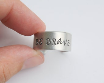 Be Brave Ring - Be Brave Jewelry - Brave Ring - Stamped Adjustable Band Ring - Inspirational Ring - Motivational Ring - Ready to Ship