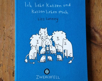 Ich liebe Katzen und Katzen lieben Mich signed Zwerchfell German Book Lizz Lunney Comics Cats