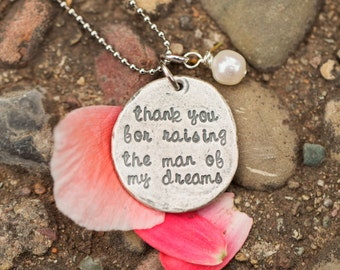 Thank You For Raising The Man Of My Dreams/ Sterling Silver Wedding Gift/ Mothers Necklace/ Gift for Mother In Law