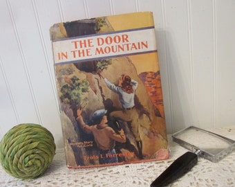 vintage The Door in the Mountain, Izola L. Forrester (c) 1932, A Mystery Story for Girls. First edition Cupples & Leon HC DJ book Free ship.