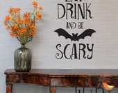 Halloween wall decal - Eat Drink and be Scary - Halloween Decor - Halloween party sign with bat