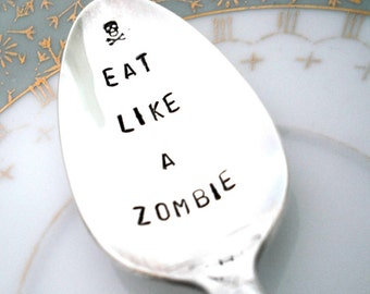 Halloween Gift - Gothic Decor - Eat Like A Zombie - Hand Stamped Spoon - Royal Rose 1939