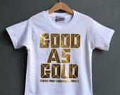SALE* Cool kids T-shirt. Good As Gold Kids Tee WHITE/GOLD White round neck t-shirt with gorgeous gold shimmer print