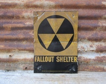 Original 1960s Cold War Era Fallout Shelter Sign Bomb Shelter Heavily Distressed Salvaged Antique Metal Sign Aged Patina Painted vtg Old