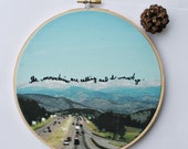 Wanderlust / The mountains are calling and I must go.  /  original photography with hand embroidered quote / rustic home decor / cabin decor