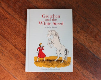 Vintage Children's Book - Gretchen and the White Steed (1972) -Like New