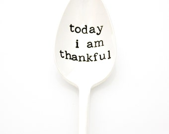 Today I Am Thankful. Hand stamped spoon. Stamped silverware by Milk & Honey  ®