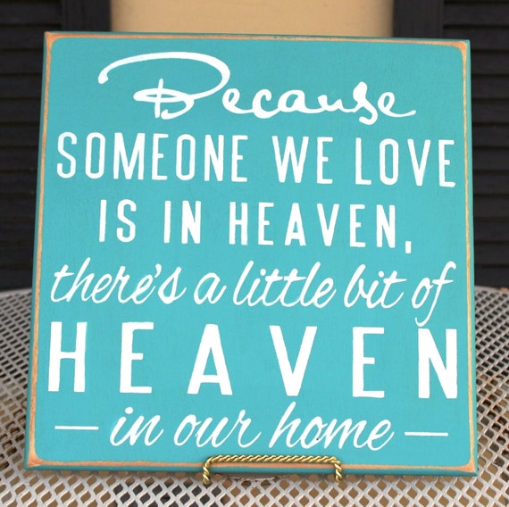 Because Someone We Love is in HEAVEN There's a little bit of HEAVEN in our home / Wooden Painted Sign / Memorial Gift / Teal and White