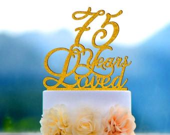 Custom 75 Years Loved Cake Topper - 75th Birthday Cake Topper 060