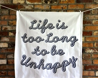 "Tea Towel, Inspirational Quote: ""Life is too long to be unhappy."""