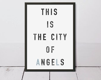 This Is The City Of Angels - Los Angeles Art - City of Angels art print - LA Typography Statement print - Home Decor
