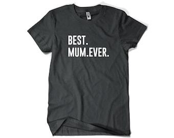 Best Mum Ever Shirt for Mum Gift Tshirt