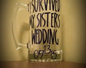 I Survived My Sister's/Brother's Wedding BEER Mug; Sister/Brother of the Bride/Groom; Parent Gifts/Presents; Wedding; Bridal Party