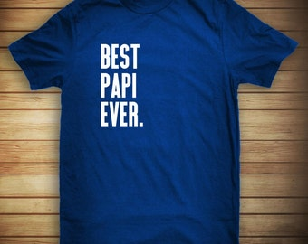 Best Papi Ever Shirt, gift idea for dad, grandpa, father's day - ID: 715