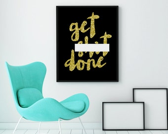 Motivational typographic art print - black and gold glitter typography office wall decor - inspirational quotes - wall hanging quotes poster