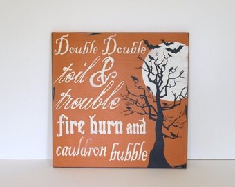 Double Double Toil and Trouble sign, Halloween sign