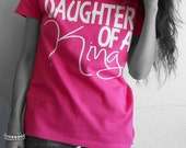 Daughter Of a King Tee screen printed white lettering