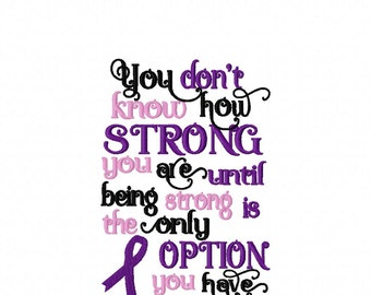 Don't Know How Strong You Are - Only OPTION - Awareness Ribbon - Cancer - 2 Sizes - Embroidery Design -   DIGITAL Embroidery Design