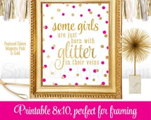 Some Girls Are Just Born With Glitter In Their Veins - Printable Girl Nursery Room Art Birthday Sign - Magenta Bright Hot Pink Gold Glitter