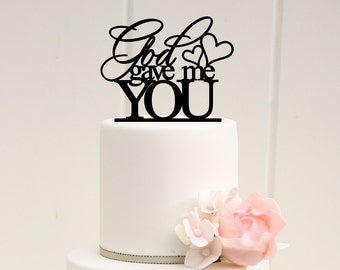 God Gave Me You Wedding Cake Topper - Custom Cake Topper