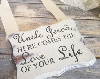 Ring Bearer Sign, Ring Bearer Pillow Alternative, Custom Ring Bearer Sign, Wood Wedding Sign, Uncle Here Comes the Love of Your Life Sign
