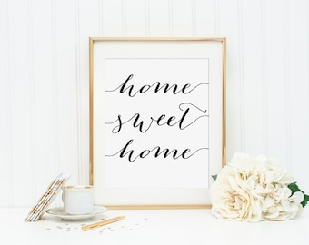 Home Sweet Home Printable - INSTANT DOWNLOAD Printable - home quote decor - home decor - typography - home sweet home print - home wall art