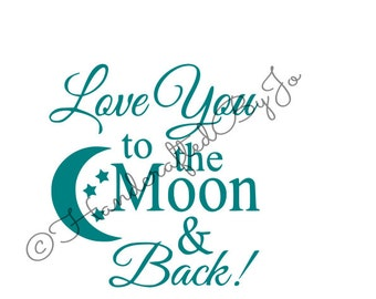 Love You to the Moon SVG Digital Download