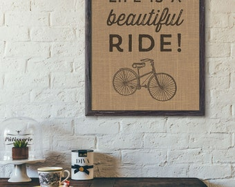 Life is a Beautiful Ride - Bicycle Burlap Poster - Modern Home, Kids Room , or Office Decor