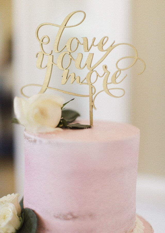 Cake Toppers Cake : Love You More Cake Topper Wedding Cake Topper Gold Cake