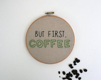 but first, coffee watercolor embroidery hoop