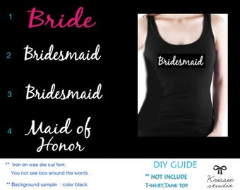 Set of 4 ,1- Bride ,1- Maid of Honor ,2 - Bridesmaid , Bridal party iron on , Bachelorette party iron on transfers