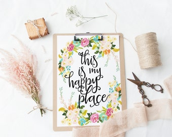 """PRINTABLE Art """"This is My Happy Place"""" Typography Art Print Floral Wreath Floral Art Print Home Sweet Home Floral Wall Art Nursery Decor"""
