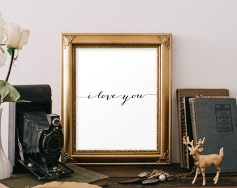 Inspirational quote print typography wall art Printable wall art decor poster I love you caligraphy print home decor anniversary gift BD-296