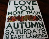 I Love You More Than Autumn Saturdays in East Lansing 5x7 Greeting Card