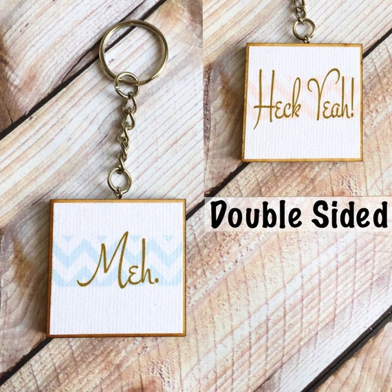 Meh Or Heck Yeah Funny Keychain, Sister Or Friend, Cute