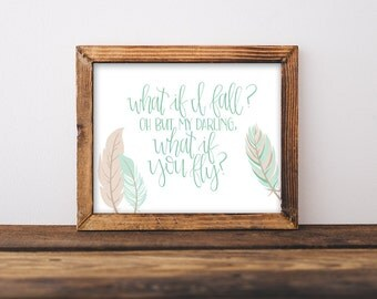 What If I Fall Mint Print With Feathers - Handlettered Calligraphy Nursery Decor