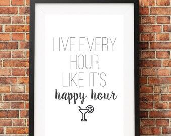 Live Every Hour Like It's Happy Hour // Digital Print 8x10