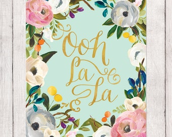 Valentine's Day Gift, Instant Download Printable Art, Ooh La La, French Saying, Floral Watercolor and Faux Gold Foil on Mint