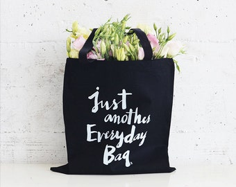 Everyday Canvas Tote Bag / Screen Printed Tote Bag/ Funny Canvas Tote Bag/ Typography Tote Bag/ Black Canvas Tote Bag/ Heavy Canvas Tote Bag