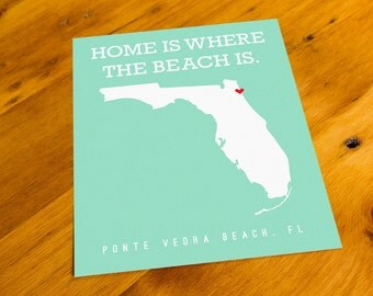 Ponte Vedra Beach, FL - Home Is Where The Beach Is - Art Print  - Your Choice of Size & Color!