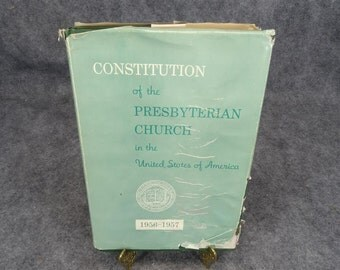 The Constitution of the Presbyterian Church in the United States of America