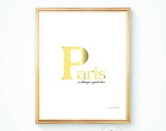 Printable art PARIS PRINT Paris is always a good idea print, wall art, wall print, modern print, Paris printable, Romantic print, Gold print