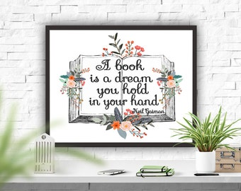 Reading Quote Neil Gaiman Quote Printable Quote Printable Art Literary Quote Instant Download A Book Is A Dream...
