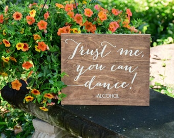 Trust me you can dance - alcohol - Wooden Wedding Signs - Wood