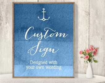 Custom Text Sign / Wedding Sign / Nautical Ombre Sapphire Blue Watercolor / Custom Sign ▷ Printable File {or} Printed & Shipped